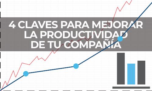 4 claves para mejorar la productividad empresarial