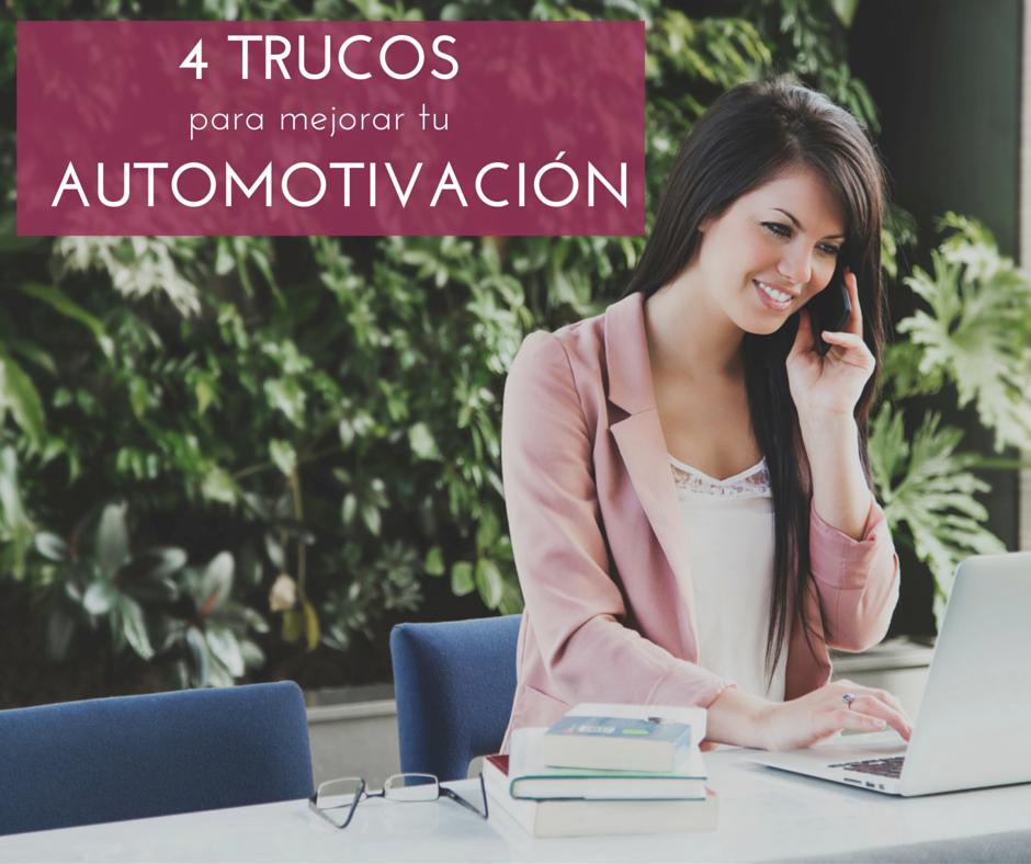 4 Trucos para mejorar tu automotivación