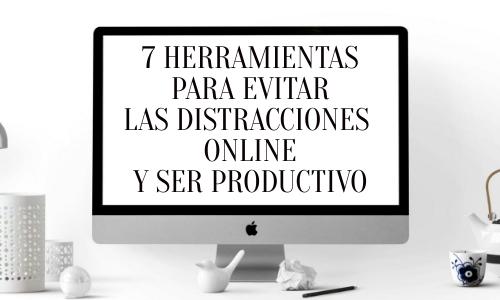 7 herramientas para combatir las distracciones online y ser productivo