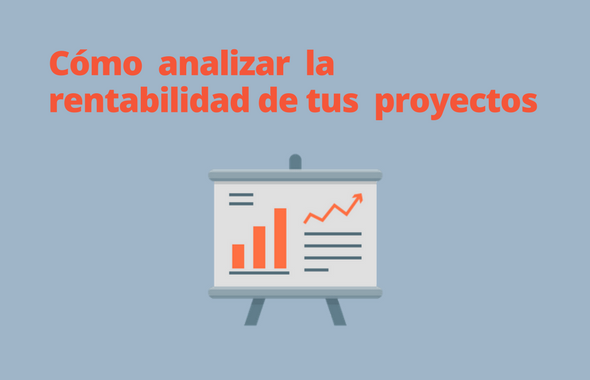 Cómo analizar la rentabilidad de proyectos