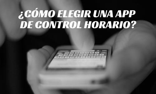 ¿Cómo elegir una App de control horario?