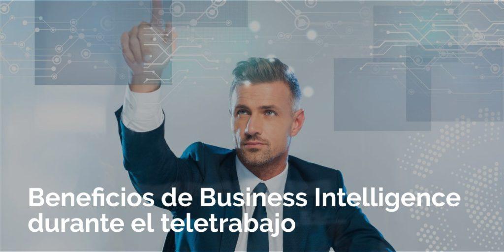 Beneficios de Business Intelligence durante el teletrabajo