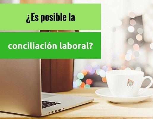¿Es posible alcanzar la conciliación laboral?