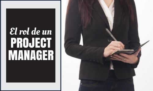 El rol de un Project Manager