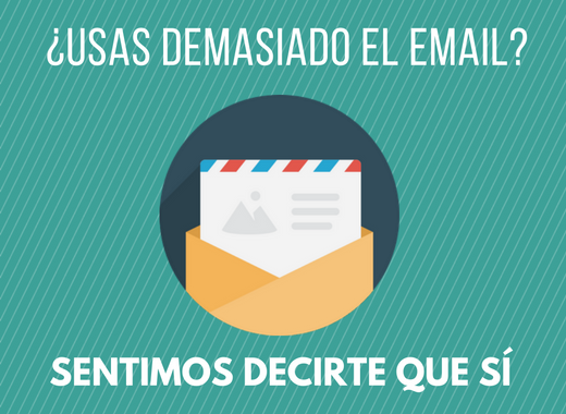 ¿Usas el correo electrónico demasiado? Sentimos decirte que sí