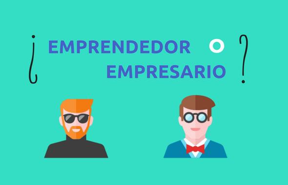 ¿Eres emprendedor o empresario? Tú decides