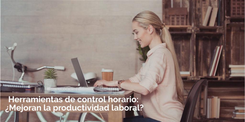 Herramientas de control horario: ¿Mejoran la productividad laboral?
