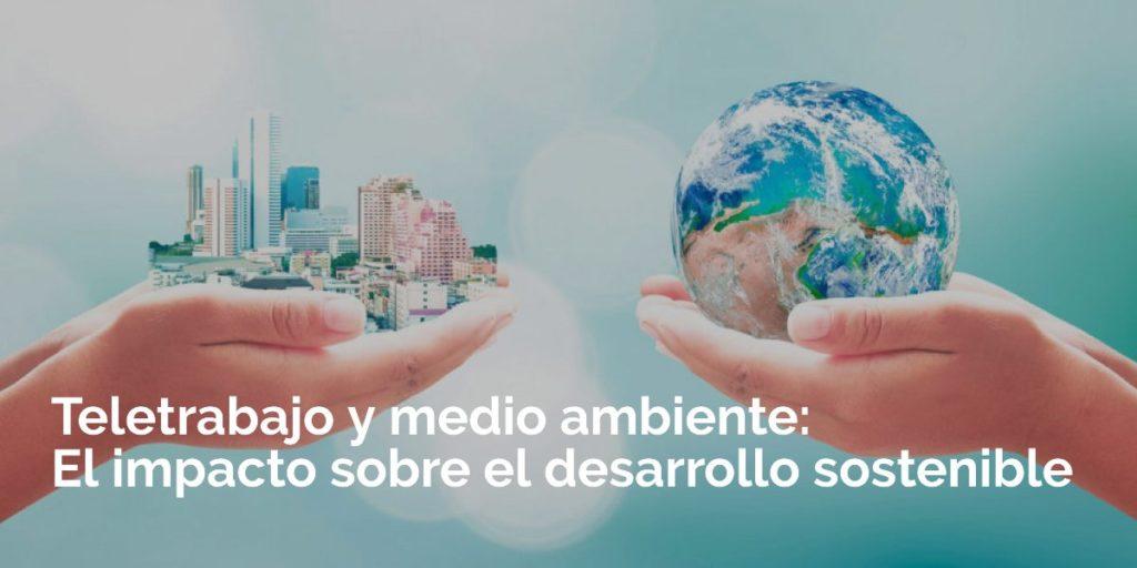 Teletrabajo y medio ambiente: Impacto sobre el desarrollo sostenible