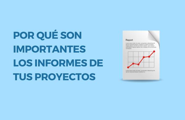 Los informes de project management para los proyectos y su importancia