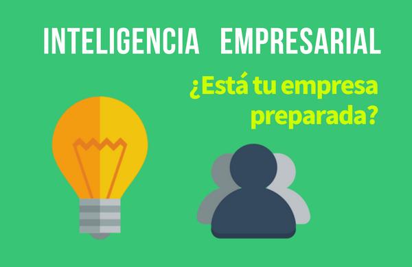 Inteligencia Empresarial ¿Está tu empresa preparada?