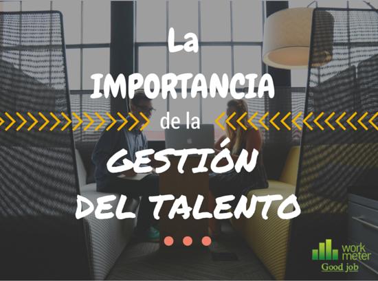 La importancia de la gestión del talento