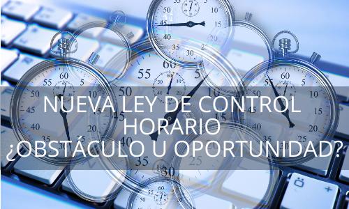 Nueva ley de control horario ¿Obstáculo u oportunidad?