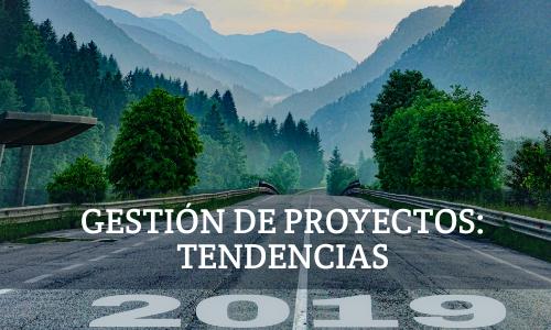 Gestión de proyectos: tendencias 2019