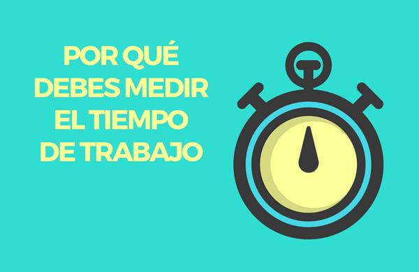 Project Management: por qué debes medir el tiempo de trabajo