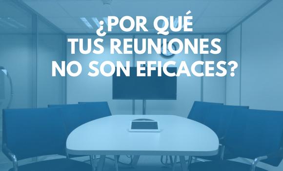 8 razones de que tus reuniones no sean eficaces