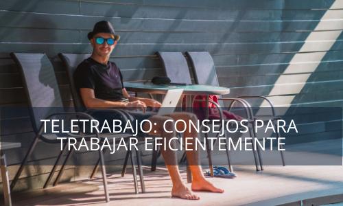 Consejos para Teletrabajo: Aumenta tu productividad
