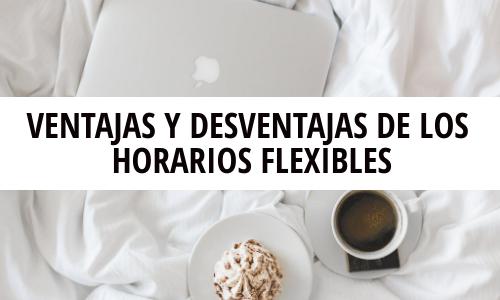 Las ventajas y desventajas de tener un trabajo flexible