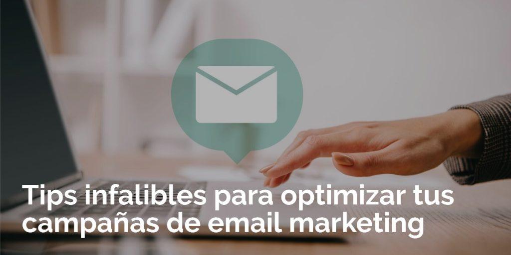 Tips infalibles para optimizar tus campañas de email marketing