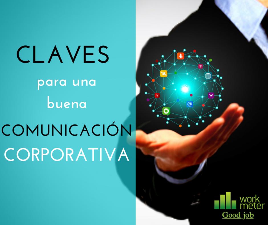 Claves para una buena comunicación corporativa para tu empresa