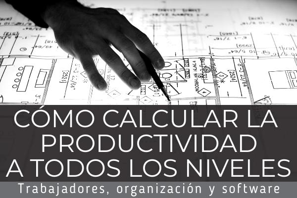 Cómo calcular la productividad en todos los niveles: empleado