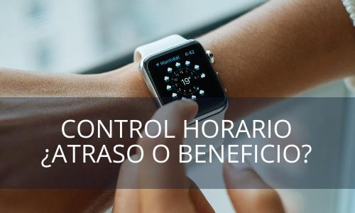 Control horario ¿Atraso o beneficio?