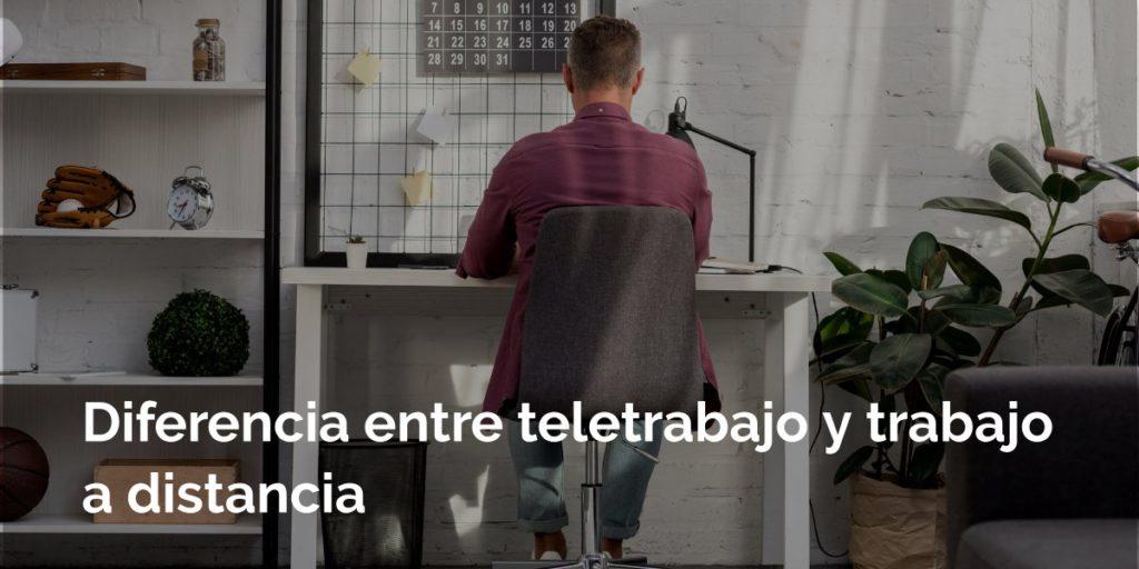 Diferencia entre teletrabajo y trabajo a distancia España
