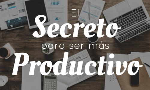 La fórmula secreta para mejorar tu productividad en el trabajo