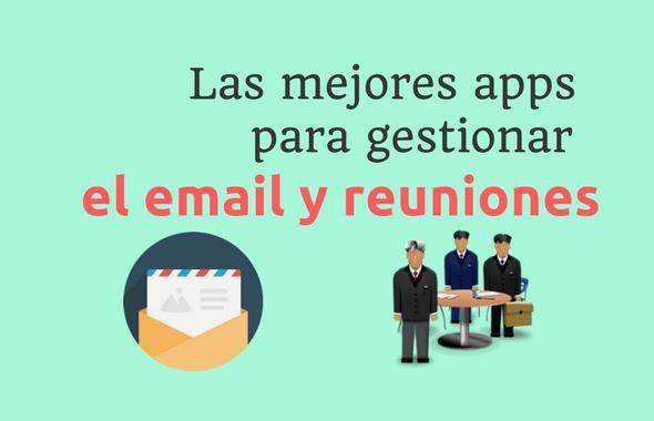Las mejores herramientas para gestionar el email y tus reuniones