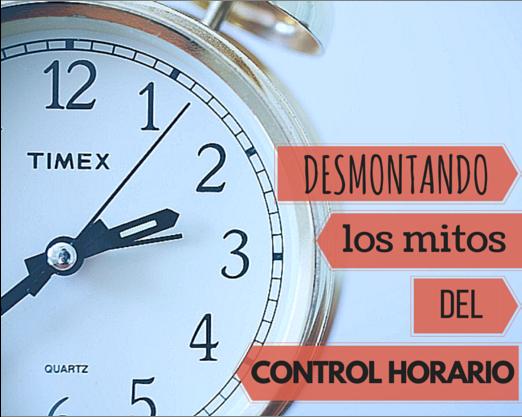Desmontando los mitos del control horario
