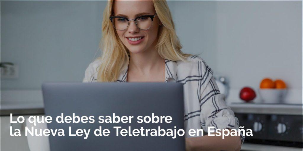 Lo que debes saber sobre la Nueva Ley de Teletrabajo en España
