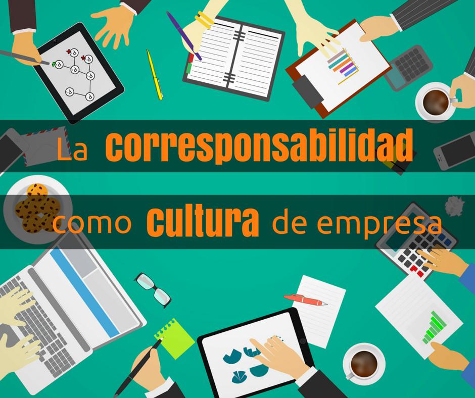 El éxito de la corresponsabilidad como cultura de empresa