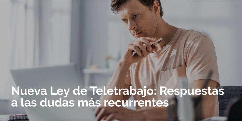Nueva Ley de Teletrabajo: Respuestas a las dudas más recurrentes