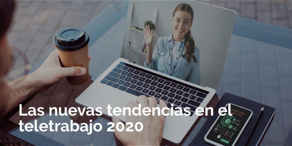 Las nuevas tendencias del teletrabajo 2020